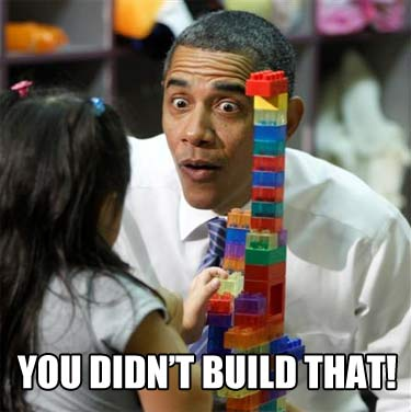 you didn t build that business